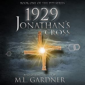 1929 Jonathan's Cross - Book One (The 1929 Series) | [M. L. Gardner]