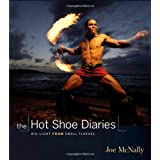 "The Hot Shoe Diaries: Creative Applications of Small Flashes (Voices That Matter)von ""Joe McNally"""