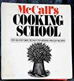 McCall's Cooking School : Step-By-Step Directions For Mistake Proof Binder Recipes [APPETIZERS, BREADS, CAKES & COOKIES, DESSERTS, CHICKEN, POULTRY, EGGS, CHEESES, FISH, SEAFOOD & HOLIDAY DELIGHT] {8 Sections & 141 Recipes}