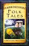 Christine Willison Pembrokeshire Folk Tales (Folk Tales: United Kingdom)