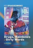 img - for Drugs, Rainbows & Dirty Words book / textbook / text book
