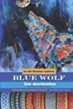 Blue Wolf: an Alix Thorssen mystery (Volume 4)