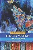 Blue Wolf: an Alix Thorssen mystery (Volume 4)