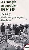 echange, troc Eric Alary - Les français au quotidien : 1939-1949