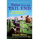 Tales from the Tail End: Adventures of a Vet in Practiceby Emma Milne