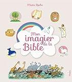 Maïte Roche Mon imagier de la Bible