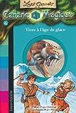 """Afficher """"Les Carnets de la cabane magique n° 6 Vivre à l'âge de glace"""""""