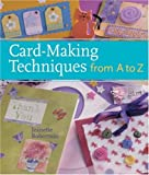 Card-Making Techniques from A to Z Jeanette Robertson