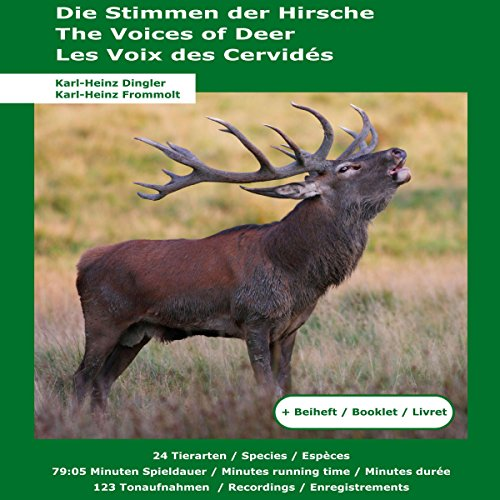 Die Stimmen der Hirsche: 24 Tierarten, 123 Tonaufnahmen