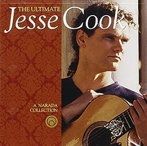 ... Jesse Cook : Ultimate Jesse Cook - 音楽