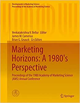 Marketing Horizons: A 1980's Perspective: Proceedings Of The 1980 Academy Of Marketing Science (AMS) Annual Conference (Developments In Marketing ... Of The Academy Of Marketing Science)