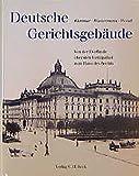 img - for Deutsche Gerichtsgeb ude. Von der Dorflinde  ber den Justizpalast zum Haus des Rechts. book / textbook / text book