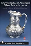 img - for Encyclopedia of American Silver Manufacturers (Schiffer Book for Collectors) by Rainwater, Dorothy T., Fuller, Martin, Fuller, Colette (2003) Paperback book / textbook / text book
