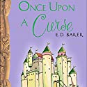Once Upon a Curse (       UNABRIDGED) by E.D. Baker Narrated by J.D. Jackson