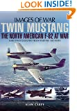 Twin Mustang: The North American F-82 at War (Images of War)