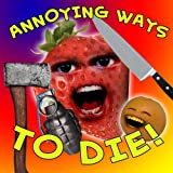 Annoying Ways to Die (Dumb Ways to Die Parody)