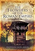 Amazon.com: FRONTIERS OF THE ROMAN EMPIRE, THE (9781848844278): David Breeze: Books