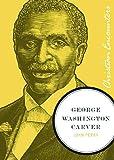 George Washington Carver (Christian Encounters Series)
