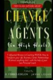 img - for Change Agents in High Heels: 7 Influential Women in Coaching REVEAL How to Transform your Life, Business, Career, Relationships (& almost anything else)-- with the Help of Your Own Personal Coach book / textbook / text book