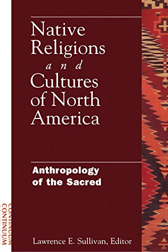 Native Religions and Cultures of North America: Anthropology of the Sacred