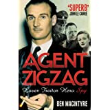 Agent Zigzag: The True Wartime Story of Eddie Chapman: Lover, Traitor, Hero, Spyby Ben Macintyre