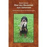 """�ber den Beutetrieb zum Gehorsam: Hilfe, mein Hund geht durch! Konkrete Hilfe bei jagenden und wildernden Hundenvon """"Giselle Schwan"""""""