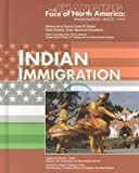 img - for Indian Immigration (Changing Face of North America) book / textbook / text book