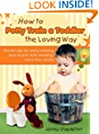 How to Potty Train a Toddler the Lovi...