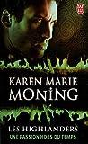 echange, troc Karen Marie Moning - Les Highlanders, Tome 4 : Une passion hors du temps