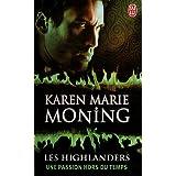 Les Highlanders, Tome 4 : Une passion hors du tempspar Karen Marie Moning