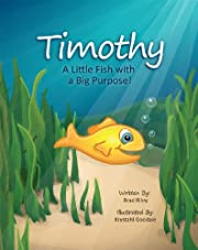 Timothy: A Little Fish with a Big Purpose!`