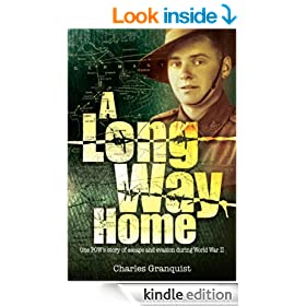 A Long Way Home - One POW's story of escape and evasion during World War II