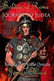 Soldier of Rome: Journey to Judea: Book Five of the Artorian Chronicles (Volume 5)