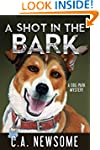 A Shot in the Bark:  A Dog Park Myste...