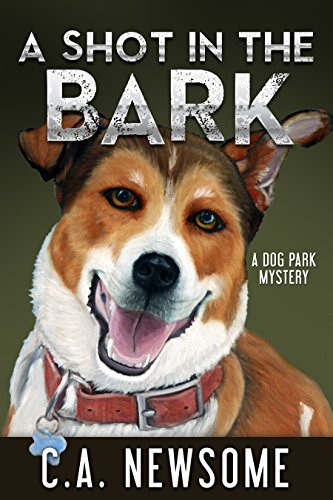A Shot in the Bark: A Dog Park Mystery (Lia Anderson Dog Park Mysteries Book 1) (Free Books Of Ca compare prices)