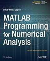 MATLAB Programming for Numerical Analysis Front Cover