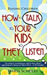 Positive Parenting: How to talk to yo...