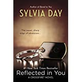 Reflected in You (Crossfire) ~ Sylvia Day