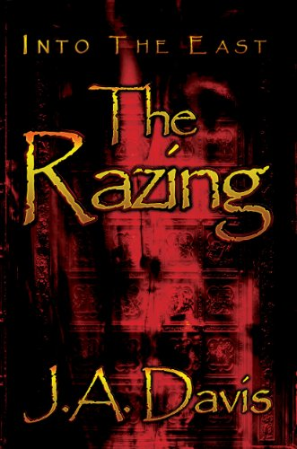 Into The East: The Razing by J.A. Davis ebook deal