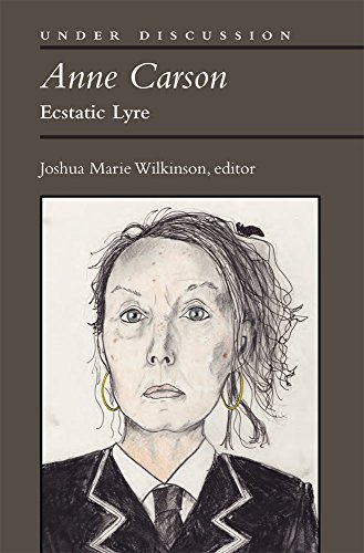 Anne Carson: Ecstatic Lyre (Under Discussion) PDF