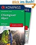 Chiemgauer Alpen: Wanderf�hrer mit Ex...