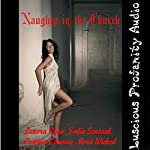 Naughty in the Church: Five Sexy Erotica's | Lanora Ryan,Sadie Sensual,Cammie Cunning,Nora Wicked