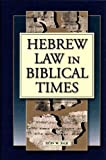 Hebrew Law in Biblical Times: An Introduction