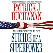 Suicide of a Superpower: Will America Survive to 2025? | [Patrick J. Buchanan]