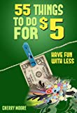 55+ Things To Do For $5: Have Fun With Less [Quick and Fun Guide]