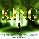 The Girl Who Loved Tom Gordon Performance by Stephen King Narrated by Anne Heche