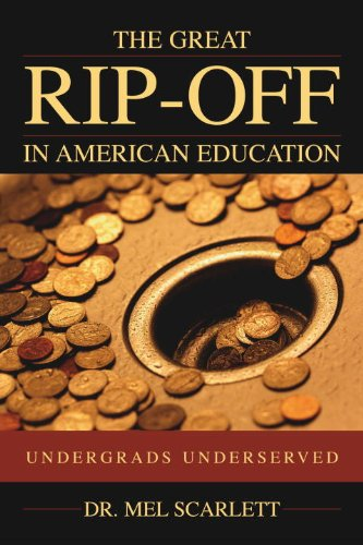 The Great Rip-Off in American Education: Undergrads Underserved
