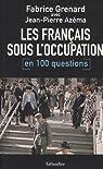 Les Français sous l'Occupation en 100 questions par Azéma