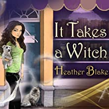 It Takes a Witch: A Wishcraft Mystery, Book 1 (       UNABRIDGED) by Heather Blake Narrated by Coleen Marlo