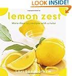 Lemon Zest: More Than 175 Recipes wit...